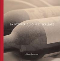 Så bygger du din vinkällare ISBN 9197424927