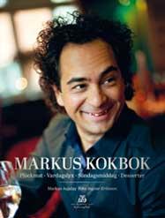 Markus kokbok - plockmat, vardagslyx, söndagsmiddag och desserter
